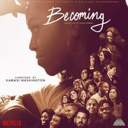 Kamasi Washington, Becoming (Music from the Netflix Original Documentary) [Score] (CD)