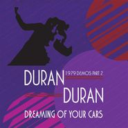 Duran Duran, Dreaming Of Your Cars: 1979 Demos Pt. 2 (CD)