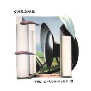 Chrome, The Chronicles II (LP)