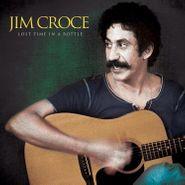 Jim Croce, Lost Time In A Bottle [Gold Vinyl] (LP)