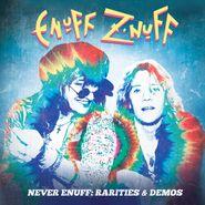 Enuff Z'Nuff, Never Enuff: Rarities & Demos [Colored Vinyl] [Box Set] (LP)
