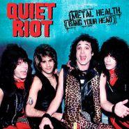 "Quiet Riot, Metal Health (Bang Your Head) / Cum On Feel The Noize [Blue Vinyl] (7"")"