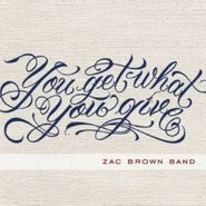 Zac Brown Band You Get What You Give Limited Edition