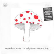 Mushroom, Early One Morning [Limited Edition] (CD)