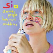 Sia, Some People Have Real Problems (LP)