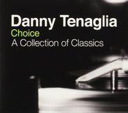 Danny Tenaglia, Choice: A Collection Of Classics (CD)