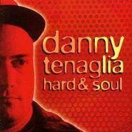 Danny Tenaglia, Hard & Soul (CD)