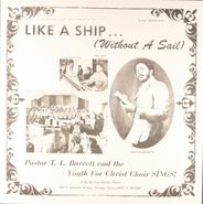 Pastor T.L. Barrett & The Youth for Christ Choir, Like A Ship... (Without a Sail) (LP)