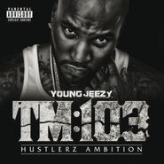 Young Jeezy, TM:103 Hustlerz Ambition (CD)