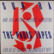 Sun Ra & His Myth Science Arkestra, The Paris Tapes: Live At Le Theatre Du Châtelet 1971 (LP)