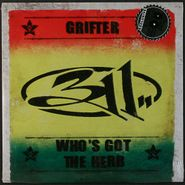 "311, Grifter / Who's Got The Herb [Record Store Day] (7"")"