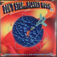 "Afrika Bambaataa & Soulsonic Force, Don't Stop...Planet Rock [The Remix EP] (12"")"