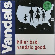 The Vandals, Hitler Bad Vandals Good [Green Vinyl] (LP)