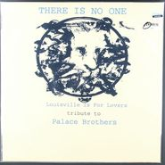 Various Artists, There Is No One - Louisville Is For Lovers: Tribute To Palace Brothers  (LP)