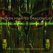Tucker Martine, Broken Hearted Dragonflies: Insect Electronica From Southeast Asia (LP)