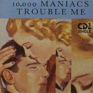 "10,000 Maniacs, Trouble Me [3"" Single] (CD)"