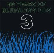 Various Artists, 50 Years Of Bluegrass Hits 3 (CD)