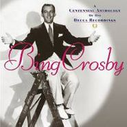 Bing Crosby, A Centennial Anthology of His Decca Recordings (CD)