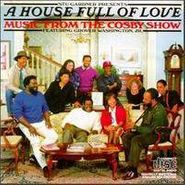 Grover Washington, Jr., House Full of Love: Music from the Cosby Show [OST] (CD)