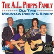 The A.L. Phipps Family, Old Time Mountain Pickin' & Singin' (CD)