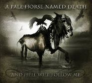 A Pale Horse Named Death, And Hell Will Follow Me (CD)
