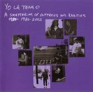 Yo La Tengo, A Smattering of Outtakes and Rarities 1986-2002 (CD)