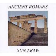 Sun Araw, Ancient Romans (CD)