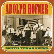 Adolph Hofner, South Texas Swing (CD)