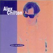 Alex Chilton, Cliches (CD)