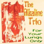 "Alkaline Trio, For Your Lungs Only (7"")"