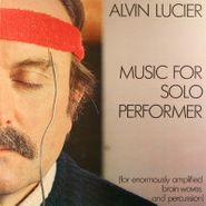 Alvin Lucier, Music For Solo Performer (for enormously amplified brainwaves and percussion) (LP)