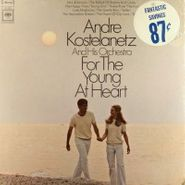 André Kostelanetz & His Orchestra, For The Young At Heart (LP)