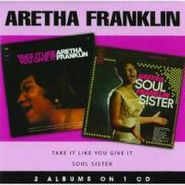 Aretha Franklin, Soul Sister / Take it Like You Give it (CD)