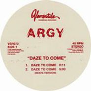 """Argy, Daze To Come (12"""")"""