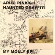 "Ariel Pink's Haunted Graffiti, My Molly (7"")"