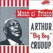 """Arthur """"Big Boy"""" Crudup, Mean Ole Frisco (CD)"""