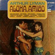 Arthur Lyman, Aloha, Amigo (LP)