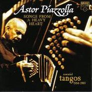 Astor Piazzolla, Songs From A Heavy Heart: Essential Tangos 1984-1989 (CD)