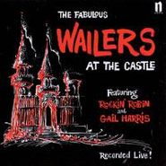 The Wailers, The Fabulous Wailers At The Castle (CD)