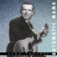 Leon Chappel, Automatic Mama (CD)