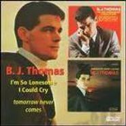 B.J. Thomas, I'm So Lonesome I Could Cry/Tomorrow Never Comes (CD)
