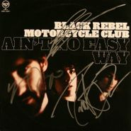 "Black Rebel Motorcycle Club, Ain't No Easy Way [Signed] (7"")"