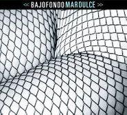 Bajofondo, Mar Dulce (CD)