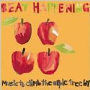 Beat Happening, Music To Climb The Apple Tree By (CD)