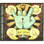 The Legendary Shack Shakers, Believe (CD)