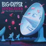 Big Dipper, Supercluster: The Big Dipper Anthology (CD)