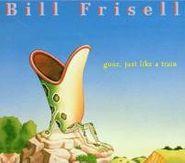 Bill Frisell, Gone, Just Like A Train (CD)