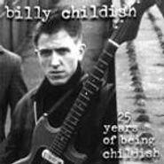 Billy Childish, 25 Years Of Being Childish (CD)