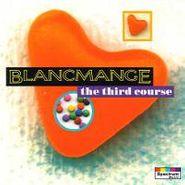 Blancmange, The Third Course (CD)