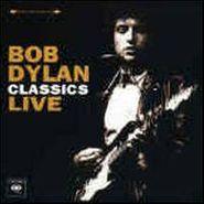 Bob Dylan, Bob Dylan Classics Live (CD)